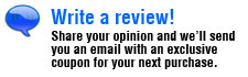 Write a review!  When we approve your review we will email you a coupon for your next purchase.