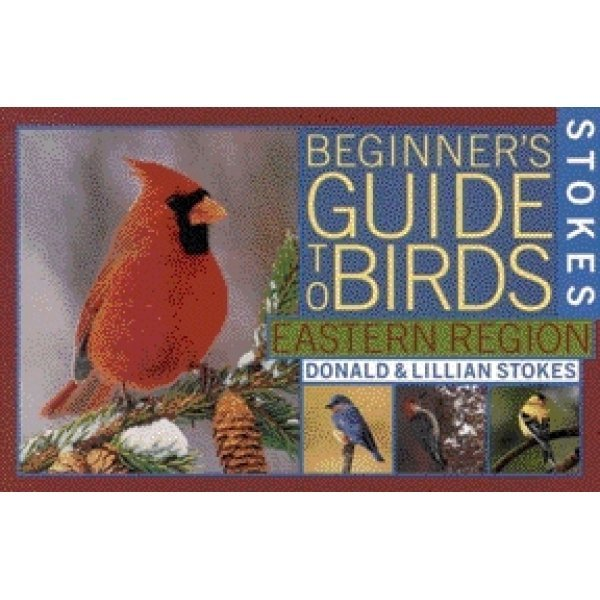 Stokes Beginners Guide to Birds: Eastern Region Best Price